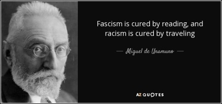 quote-fascism-is-cured-by-reading-and-racism-is-cured-by-traveling-miguel-de-unamuno-69-13-01.jpeg