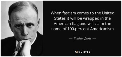 quote-when-fascism-comes-to-the-united-states-it-will-be-wrapped-in-the-american-flag-and-sinclair-lewis-65-86-91